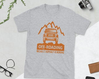 Off Roading Four Wheeling T-Shirt for Mudders