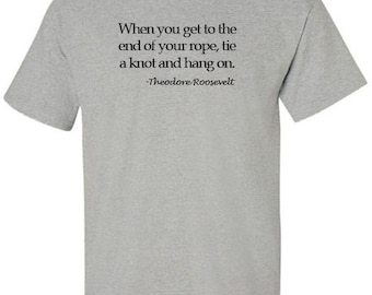 Inspirational Quote Teddy Roosevelt T-Shirt
