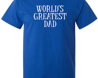World's Greatest Dad T-Shirt for Father's Day Gift