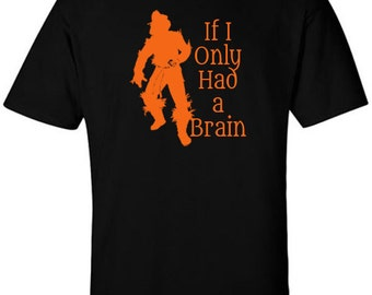 Wizard of Oz Scarecrow T-Shirt If I Only Had a Brain Song Quote
