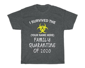 Funny I Survived the Family Quarantine of 2020 Custom TShirt