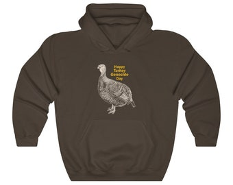 Thanksgiving Turkey Genocide Funny Hoodie Sweatshirt