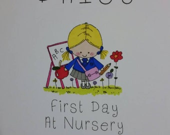 Girls First Day at school / nursery . Girls card personalised and hand coloured