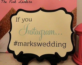 If You INSTAGRAM Wedding Hashtag - Custom Sign available in 3 Sizes