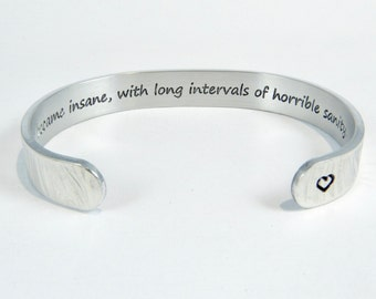 "READY TO SHIP ~ Edgar Allan Poe Quote ~ I became insane, with long intervals of horrible sanity. ~ 3/8"" hidden message cuff"