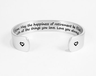 "Retirement Gift ~ Mom:  May the happiness of retirement be filled with all the things you love.  Love you always. ~ 1/2"" hidden message cuff"