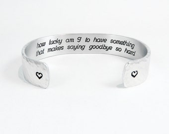 "Best Friend Gift / Going Away Gift ~ how lucky am I to have something that makes saying goodbye so hard  ~ 1/2"" hidden message cuff"