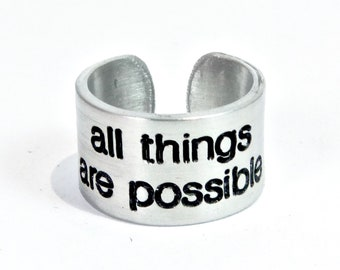 """READY TO SHIP ~ all things are possible Believe... Message Ring ~ 1/2"""" cuff ring / Encouragement Gift / Inspirational Gift / Graduation Gift"""