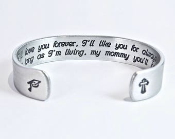 "READY TO SHIP ~ Gift for Mom ~ I'll love you forever, I'll like you for always, as long as I'm living, my mommy you'll be.~1/2"" message cuff"