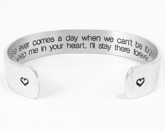 """Mother / Sister Gift - """"If there ever comes a day when we can't be together, keep me in your heart, I'll stay there forever """" 1/2"""" cuff"""