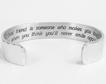 """Best Friend / Bridesmaid Gift - A best friend is someone who makes you laugh even when you think you'll never smile again. ~ 1/2"""" cuff"""
