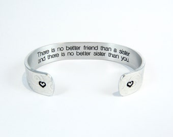"Sister Gift - ""There is no better friend than a sister and there is no better sister than you."" 1/2"" hidden / secret message cuff bracelet"