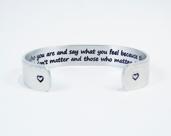 """Graduation/ Best Friend- """"Be who you are and say what you feel because those who mind don't matter and those who matter don't mind"""" 1/2""""cuff"""