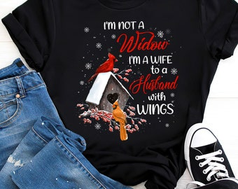 I'm Not A Widow' I'm A Wife To Husband With Wings' Cardinal T-Shirt