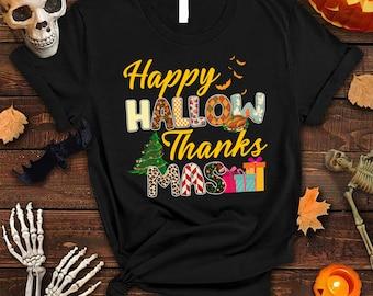 Halloween Holiday Shirt, Happy HallowThanksMas Shirt, Christmas Shirt, Thanksgiving Shirt, Holiday Shirt , Funny Cute Halloween shirt