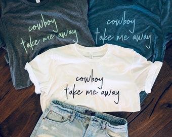 Cowboy Take Me Away Tshirt