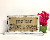 pie bar love is sweet sign, printed burlap wedding decorations, dessert bar decor, reception dessert table sign, standup signs, wedding