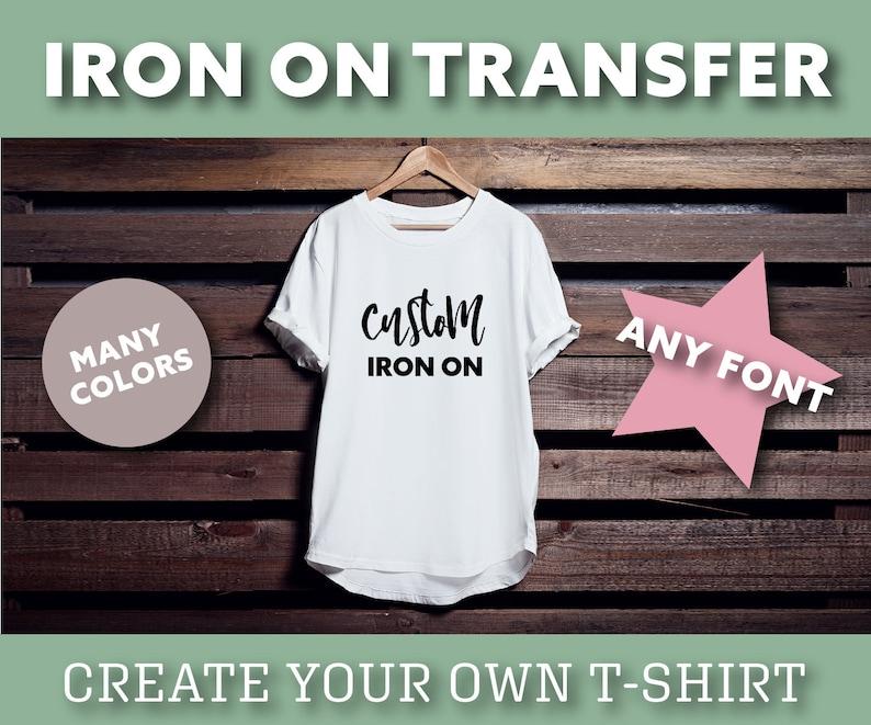 8cc2036f3 Custom Iron On Decal Iron on Decal/T-Shirt/Iron ons/ Diy | Etsy
