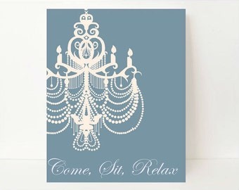 Chandelier artwork etsy come sit relax chandelier artwork chandelier art print relax poster bathroom wall art housewarming gift blue white dorm room art aloadofball Image collections
