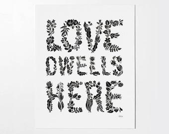 Love Dwells Here - 8x10 art print