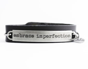 Sweet Romance, Embrace Imperfection, Quote Bracelet, Gift for Teen, Mom Bracelet, Daily Affirmation, Positive Message, Leather Cuff