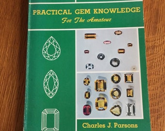 Practical Gem Knowledge For The Amateur Book by Charles J. Parsons