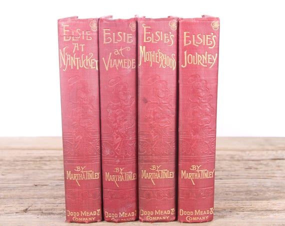 1800's Elsie's by Martha Tinley 4 Book Set / Old Red Antique Books / Dodd, Mead & Company / Old Antique Books / Vintage Red Books
