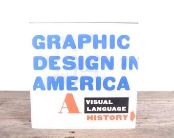 1989 Graphic Design in America Book / Vintage Walker Art Center Abrams Book / A Visual Language History / Antique Book / Design Book