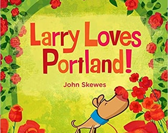 Larry Loves Portland!, Autographed by Author