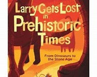 Larry Gets Lost in Prehistoric Times, Autographed by Author