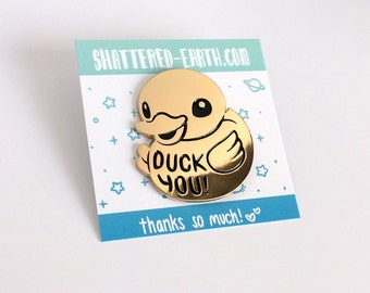Duck You Gold Soft Enamel Pin Fuck You Duckling
