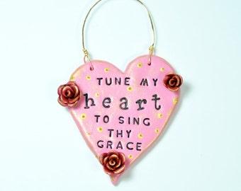 Ornament - Tune my Heart to Sing Thy Grace - OOAK