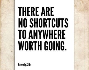 No shortcuts. Beverly Sils Quote. Printable Inspiration. 8x10. DIY. Printable. PDF.