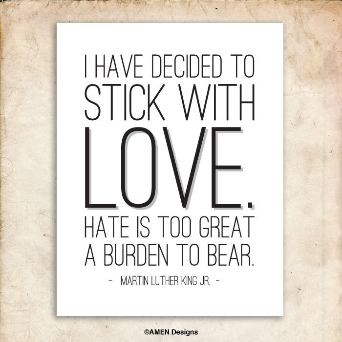 I Have Decided To Stick With Love Martin Luther King Jr Etsy