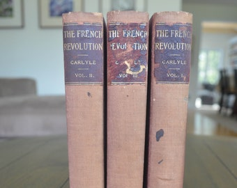 The French Revolution, Carlyle, Vol. 1 -3, The John C. Winston Co, 1880's Maybe, Shabby Chic