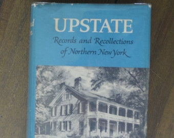 Vintage History/Regional Book - Upstate: Records and Recollections of Northern New York, Edmund Wilson, Farrar, Straus, and Giroux, 1971