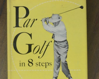 Vintage Golf Instruction Book -- Par Golf in 8 Steps, by Joe Novak, 1953, Dust Jacket