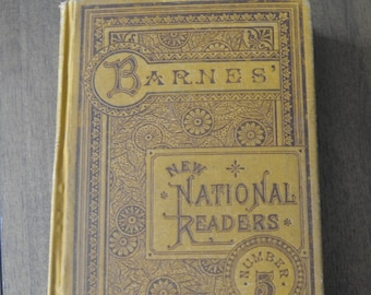 Antique English Reading Textbook, Barnes' New National Readers, Number 5, by Charles J. Barnes, 1884