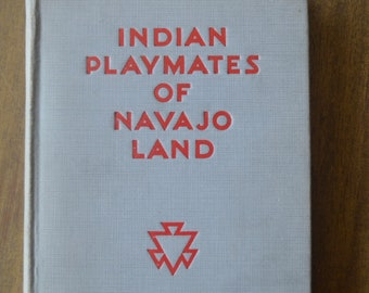 Vintage Textbook -- Indian Playmates of Navajo Land, Ethel M. Baader, 1927