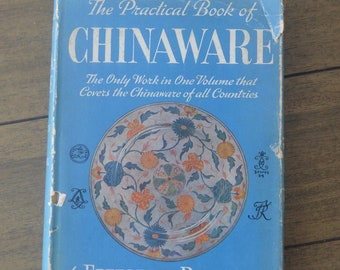 Vintage Reference Book to Help China Collectors -- The Practical Book of Chinaware, by Eberlein and Ramsdell, 1942 with dust jacket