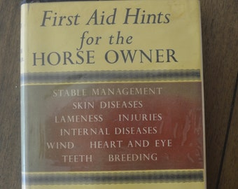 Vintage Book about Horses -- First Aid Hints for the Horse Owner:  A Veterinary Note Book, 1951, Third Edition