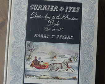 Currier & Ives: Printmakers to the American People by Harry T. Peters, 1942