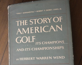 Vintage Golf Instruction Book -- The Story of American Golf by Herbert Warren Wind, 1956