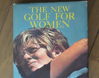 Vintage Golf Instruction Book -- The New Golf For Women, ed. John Coyne, 1973, First Edition