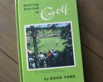 Vintage Golf Instruction Book -- Getting Started in Golf, by Doug Ford, 1964
