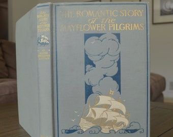 Vintage History Book, The Romantic Story of the Mayflower Pilgrims: And Its Place in the Life of To-Day, by Albert Christopher Addison, 1911