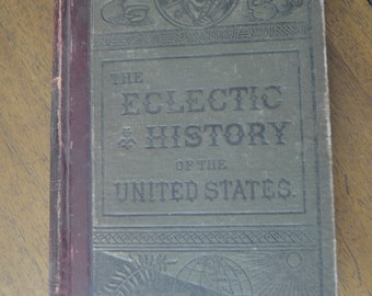 Antique History Textbook, The Eclectic History of the United States by M. E. Thalheimer, 1881