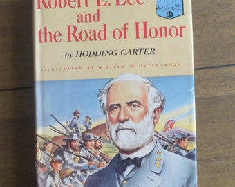 Midcentury Biography - Robert E. Lee and the Road of Honor, Landmark Series, by Hodding Carter, 1955