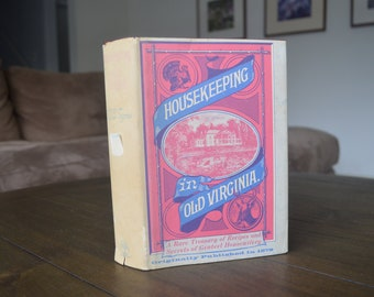 Housekeeping in Old Virginia: A Rare Treasury of Recipes and Secrets of Genteel Housewifery from 1879, Reprint, 1965, With dust jacket