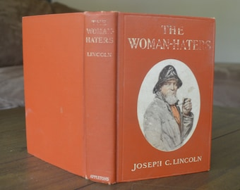 Vintage Novel by a Cape Cod author, The Woman-Haters, by Joseph C. Lincoln, 1911, First Edition, Massachusetts, Ocean